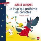 Couverture du livre « Le loup qui préférait les carottes » de Philippe Jalbert et Aurelie Valognes aux éditions Michel Lafon