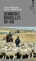 Couverture du livre « Dernières nouvelles du sud » de Luis Sepulveda et Daniel Mordzinski aux éditions Points