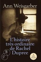 Couverture du livre « L'histoire très ordinaire de Rachel Duprée » de Ann Weisgarber aux éditions A Vue D'oeil