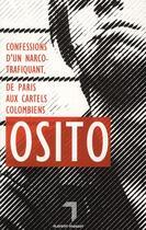 Couverture du livre « Confessions d'un narco-trafiquant, de Paris aux cartels colombiens » de Osito aux éditions Florent Massot