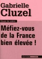 Couverture du livre « Méfiez-vous de la France bien élevée ! » de Gabrielle Cluzel aux éditions Mordicus