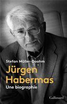 Couverture du livre « Jürgen Habermas ; une biographie » de Stefan Muller-Doohm aux éditions Gallimard