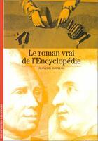 Couverture du livre « Le roman vrai de l'encyclopedie » de Francois Moureau aux éditions Gallimard