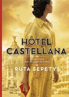 Couverture du livre « Hôtel Castellana » de Ruta Sepetys aux éditions Gallimard-jeunesse