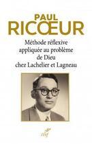 Couverture du livre « Méthode réflexive appliquée au problème de Dieu chez Lachelier et Lagneau » de Paul Ricoeur aux éditions Cerf