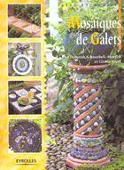 Couverture du livre « Mosaique De Galets » de Gloria Nicol et Deborah Schneebeli-Morell aux éditions Eyrolles