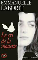 Couverture du livre « Le cri de la mouette » de Emmanuelle Laborit aux éditions Robert Laffont