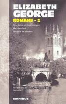 Couverture du livre « Romans t.2 ; pour solde de tout compte, mal d'enfant, un goût de cendres » de Elizabeth George aux éditions Omnibus