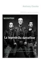 Couverture du livre « Scooter, la legende du dancefloor » de Anthony Coucke aux éditions Books On Demand