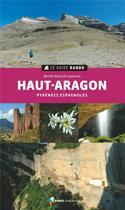 Couverture du livre « Le guide rando ; Haut-Aragon ; Pyrénées espagnoles (2e édition) » de Record Casenave Mich aux éditions Rando Editions