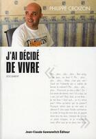 Couverture du livre « J'ai décidé de vivre » de Philippe Croizon aux éditions Jean-claude Gawsewitch