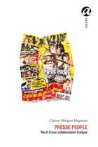 Couverture du livre « Presse people ; récit d'une collaboration toxique » de Clarisse Merigeot-Magnenat aux éditions Anabet