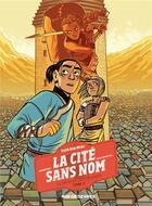 Couverture du livre « La cité sans nom T.2 ; le secret du Coeur de pierre » de Fatih Erin Hicks aux éditions Rue De Sevres