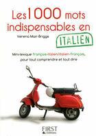 Couverture du livre « 1000 mots indispensables en italien ; mini-lexique français-italien/italien-français, pour tout comprendre et tout dire » de Verena Mair Briggs aux éditions First