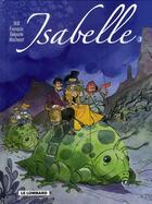 Couverture du livre « Isabelle ; intégrale t.3 ; t.9 à t.12 » de Will et Raymond Macherot et Yvan Delporte et Andre Franquin aux éditions Lombard