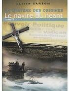 Couverture du livre « Le mystère des origines t.3 ; le navire du néant » de Oliver Carzon aux éditions Presses Du Midi
