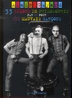 Couverture du livre « 33 leçons de philosophie par et pour les mauvais garçons » de Alain Guyard aux éditions Le Dilettante