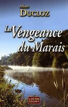 Couverture du livre « La vengeance du Marais » de Albert Ducloz aux éditions Lucien Souny