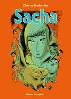 Couverture du livre « Sacha » de Charles Berberian aux éditions Cornelius