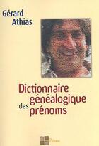 Couverture du livre « Dictionnaire généalogique des prénoms » de Gerard Athias aux éditions Pictorus