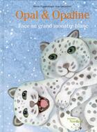 Couverture du livre « Opal et opaline face au grand monstre blanc » de Ivan Gantschev et Nicole Poppenhager aux éditions Nord-sud