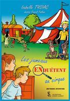 Couverture du livre « Les jumeaux enquêtent au cirque » de Isabelle Tysiac aux éditions Sydney Laurent