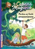 Couverture du livre « La cabane magique T.5 ; perdus en forêt amazonienne » de Mary Pope Osborne aux éditions Bayard Jeunesse