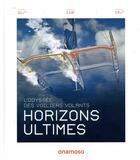 Couverture du livre « Horizons ultimes ; l'odyssée des voiliers volants » de Collectif et Olivier Villepreux aux éditions Anamosa
