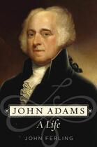 Couverture du livre « John Adams: A Life » de Ferling John aux éditions Oxford University Press Usa