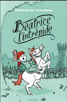 Couverture du livre « Béatrice l'intrépide » de Matthieu Sylvander et Perceval Barrier aux éditions Ecole Des Loisirs
