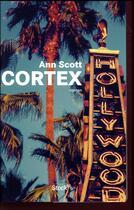 Couverture du livre « Cortex » de Ann Scott aux éditions Stock