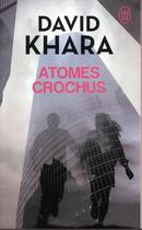 Couverture du livre « Atomes crochus » de David S. Khara aux éditions J'ai Lu