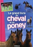 Couverture du livre « Le grand livre du cheval et du poney » de Collectif aux éditions Editions Esi