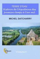 Couverture du livre « Terre d'eau » de Michel Datcharry aux éditions Voolume