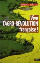 Couverture du livre « Vive l'agro-révolution française ! » de Vincent Tardieu aux éditions Belin