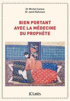 Couverture du livre « Bien portant avec la médecine du prophète » de Michel Canesi aux éditions Lattes