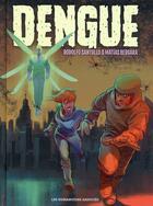 Couverture du livre « Dengue » de Rodolfo Santullo et Matias Bergara aux éditions Humanoides Associes