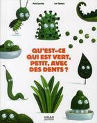 Couverture du livre « Qu'est-ce qui est vert, petit, avec des dents ? » de Mark Sperring et Leo Timmers aux éditions Milan