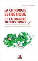 Couverture du livre « Chirurgie Esthetique Et La Dignite Du Corps Humain Recherche En Philosophie De La Medecine » de Nkulu Kabamba Olivie aux éditions Academia