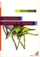 Couverture du livre « Vampires, cartable et poésie » de Sebastien Joanniez aux éditions Rouergue