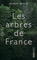 Couverture du livre « Les arbres de France ; histoires et légendes » de Jacques Brosse aux éditions Omnia
