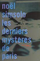 Couverture du livre « Les Derniers Mysteres De Paris » de Noel Simsolo aux éditions Baleine