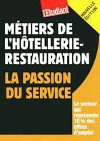 Couverture du livre « Métiers de l'hôtellerie-restauration ; la passion du service (édition 2009) » de Cyril Graziani aux éditions L'etudiant