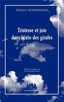 Couverture du livre « Tristesse et joie dans la vie des girafes » de Tiago Rodrigues aux éditions Solitaires Intempestifs