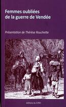 Couverture du livre « Femmes oubliées de la guerre de Vendée » de Therese Rouchette aux éditions Cvrh
