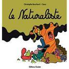 Couverture du livre « Le naturaliste » de Christophe Bouchard et Sonz aux éditions Goater