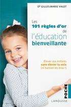 Couverture du livre « 101 règles d'or pour se faire obéir sans s'énerver » de Gilles-Marie Valet aux éditions Larousse