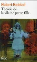Couverture du livre « Théorie de la vilaine petite fille » de Hubert Haddad aux éditions Gallimard