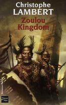 Couverture du livre « Zoulou kingdom » de Christophe Lambert aux éditions Fleuve Noir
