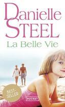 Couverture du livre « La belle vie » de Danielle Steel aux éditions Pocket
